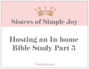 Hosting an In-home Bible Study Part 3